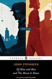 Of Mice and Men and The Moon Is Down ebook by John Steinbeck,James Earl Jones