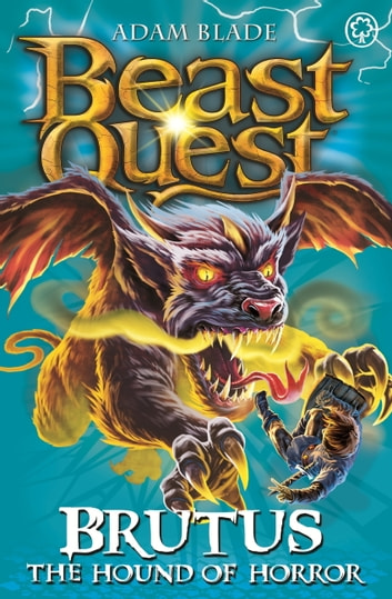 Beast Quest: Brutus the Hound of Horror - Series 11 Book 3 ebook by Adam Blade