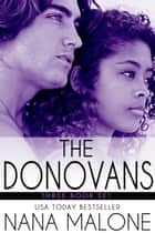 The Donovans Series (1-3) - New Adult Romance ebook by Nana Malone