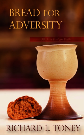 Bread For Adversity ebook by Richard L. Toney