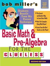 Bob Miller's Basic Math and Pre-Algebra for the Clueless, 2nd Ed. ebook by Miller, Bob