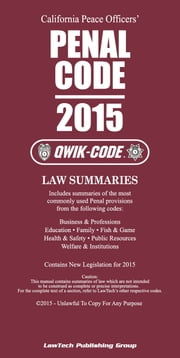 2015 California Penal Code QWIK-CODE - Law Summaries ebook by LawTech Publishing Group