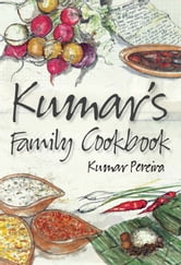 Kumar's Family Cookbook ebook by Kumar Pereira