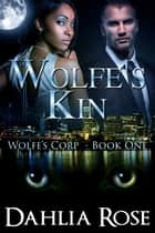 Wolfe's Kin ebook by Dahlia Rose