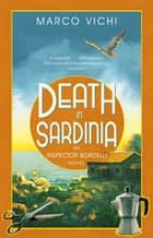 Death in Sardinia - Book Three eBook by Marco Vichi, Stephen Sartarelli