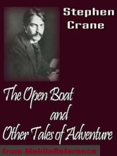 The Open Boat And Other Tales Of Adventure (Mobi Classics) ebook by Stephen Crane