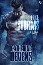 Like Storms ebook by Catherine Lievens