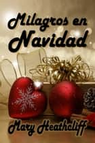 Milagros en Navidad ebooks by Mary Heathcliff