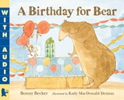A Birthday for Bear ebook by Bonny Becker,Kady MacDonald Denton