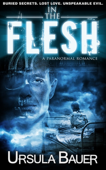 In The Flesh: A paranormal romance ebook by Ursula Bauer
