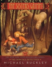 The Fairy-Tale Detectives - The Sisters Grimm, Book One ebook by Peter Ferguson,Buckley,Michael