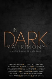 In Dark Matrimony ebook by Ember Michaels, Michelle Brown, Madden Kole,...