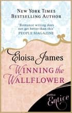 Winning the Wallflower ebook by Eloisa James