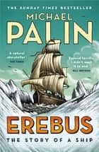 Erebus: The Story of a Ship ebook by