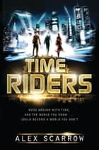 TimeRiders ebook by Alex Scarrow