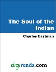 The Soul of the Indian ebook by Eastman, Charles