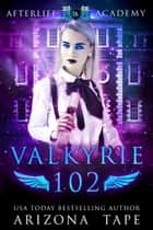 Valkyrie 102 ebook by Arizona Tape