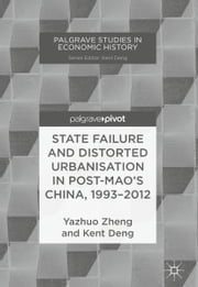 State Failure and Distorted Urbanisation in Post-Mao\