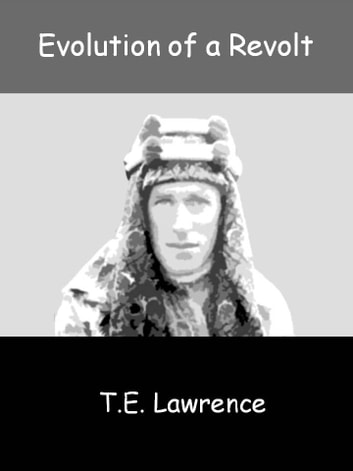 Evolution of a Revolt ebook by T.E. Lawrence