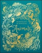 An Anthology of Intriguing Animals ebook by DK