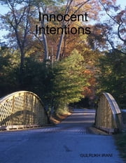 Innocent Intentions ebook by Gulrukh Irani