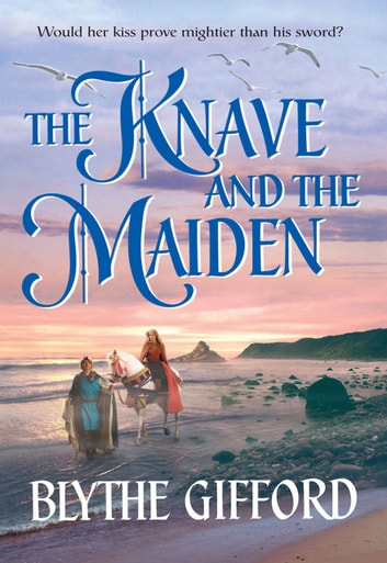 The Knave and the Maiden (Mills & Boon Historical) ebook by Blythe Gifford