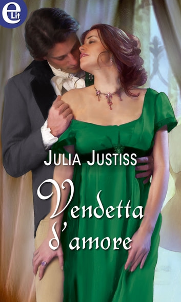 Vendetta d'amore (eLit) ebook by Julia Justiss