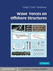 Wave Forces on Offshore Structures ebook by Turgut 'Sarp' Sarpkaya
