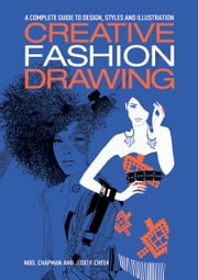 Creative Fashion Drawing ebook by Noel Chapman,Judith Cheek