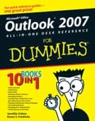 Outlook 2007 All-in-One Desk Reference For Dummies ebook by Jennifer Fulton,Karen S. Fredricks