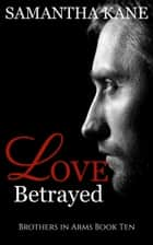 Love Betrayed ebook by Samantha Kane