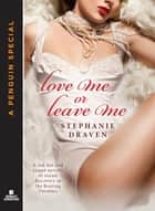 Love Me or Leave Me ebook by Stephanie Draven