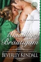 Der Unwillige Brautigam (The Elusive Lords) ebook by Beverley Kendall,Ute-Christine Geiler (Translator)
