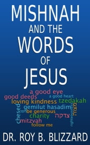 Mishnah and the Words of Jesus ebook by Roy B. Blizzard
