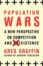Population Wars ebook by Greg Graffin