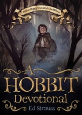 A Hobbit Devotional - Bilbo Baggins and the Bible ebook by Ed Strauss