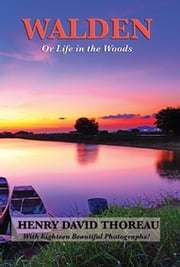 Walden (Or Life in the Woods) (Illustrated Edition) - With linked Table of Contents ebook by Henry David Thoreau