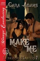 Make Me ebook by Cara Adams