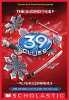 The 39 Clues Book 3: The Sword Thief ebook by Peter Lerangis