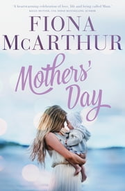 Mothers' Day ebook by Fiona McArthur