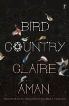 Bird Country ebook by Claire Aman