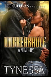 Unbreakable ebook by Tynessa