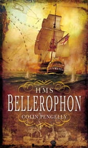 HMS Bellerophon ebook by Colin Pengelly