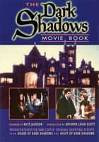 Dark Shadows Movie Book - House of Dark Shadows and Night of Dark Shadows ebook by Kathryn Leigh Scott, Kate Jackson