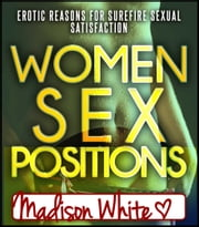 Women Sex Positions ebook by Madison White
