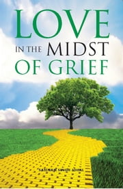 Love in the Midst of Grief ebook by Satnam Johal,Chris Newton