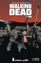Walking Dead #190 - (Edition française) eBook by Robert Kirkman, Charlie Adlard, Stefano Gaudiano