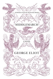 Middlemarch ebook by George Eliot,Francine Prose