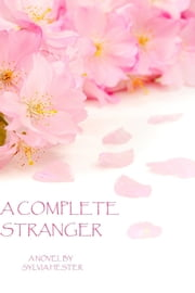 A Complete Stranger ebook by Sylvia Hester