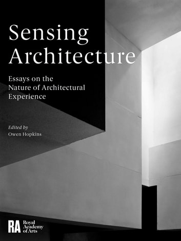 Sensing architecture ebook by nick dunn 9781910350737 rakuten kobo sensing architecture essays on the nature of architectural experience ebook by nick dunnkate fandeluxe Image collections